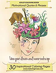 Adult Coloring Book: 30 Inspirational Coloring Pages, Motivational Quotes And Phrases, Stress Relieving & Relaxing Coloring Book For Adults With ... Coloring Books For Adults) (Volume 1)