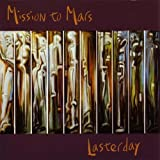 Lasterday by Mission to Mars