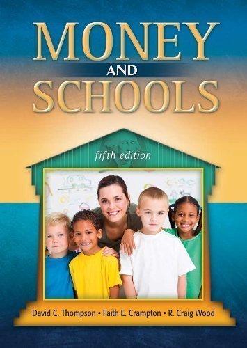 Money and Schools (5th Edition) by David C. Thompson, Faith E. Crampton, R. Craig Wood 5th (fifth) edition [Hardcover(2012)]