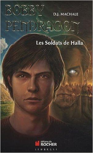 Livre gratuits Bobby Pendragon, Tome 10 : Les Soldats de Halla pdf