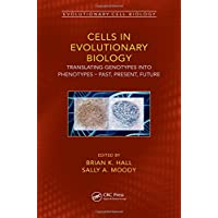 Cells in Evolutionary Biology: Translating Genotypes into Phenotypes - Past, Present, Future