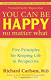 img - for You Can Be Happy No Matter What: Five Principles for Keeping Life in Perspective book / textbook / text book
