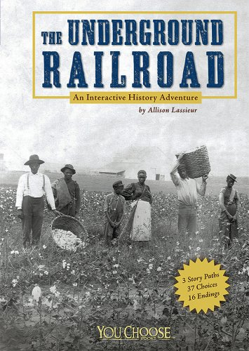 Download The Underground Railroad: An Interactive History Adventure (You Choose: History) PDF