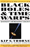 Book Cover for Black Holes and Time Warps: Einstein's Outrageous Legacy (Commonwealth Fund Book Program)