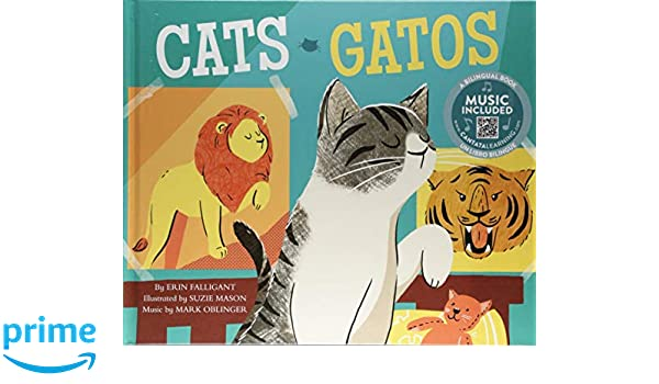 Amazon.com: Cats / Gatos (Pets! / iLas mascotas!) (Multilingual Edition) (9781684102488): Erin Falligant, Suzie Mason, Mark Oblinger: Books