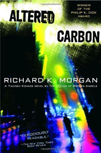 Altered Carbon (Takeshi Kovacs Novels) by Richard K. Morgan (2003-03-04)