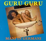 Mani in Germani by Guru Guru