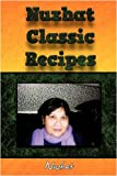 Nuzhat Classic Recipes, Nuzhat, 1438940327