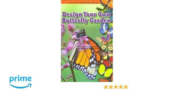 Design Your Own Butterfly Garden (Robbie Readers) (Gardening For Kids):  Susan Sales Harkins, William H. Harkins: 9781584156383: Amazon.com: Books