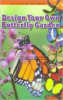 Design Your Own Butterfly Garden (Robbie Readers) (Robbie Readers: Gardening  For Kids)