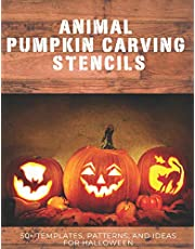 Animal Pumpkin Carving Stencils: 50+ Templates, Patterns, and Ideas for Halloween: Including Dogs, Cats, Bats, Spiders, Unicorns, Dinosaurs, Dragons, and More!