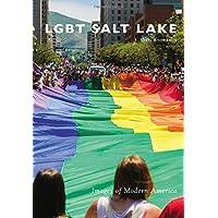 LGBT Salt Lake (Images of Modern America)