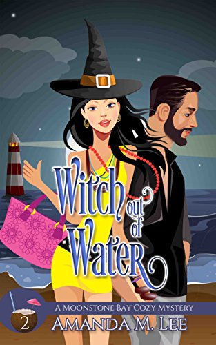 Witch Out of Water (A Moonstone Bay Cozy Mystery Book 2) cover