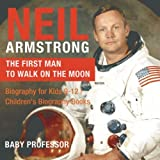 img - for Neil Armstrong : The First Man to Walk on the Moon - Biography for Kids 9-12 | Children's Biography Books book / textbook / text book
