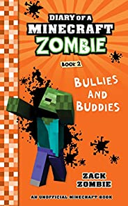 Minecraft Books: Diary of A Minecraft Zombie Book 2: Bullies and Buddies (An Unofficial Minecraft Book)
