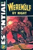 Essential Werewolf by Night, Vol. 2 (Marvel Essentials) (v. 2)