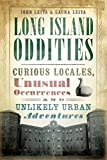 Long Island Oddities: Curious Locales, Unusual