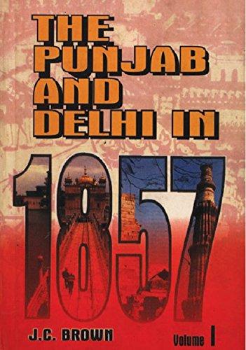 The Punjab and Delhi in 1857 J.C. Brown