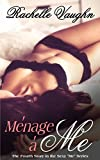 Ménage à Me (An Erotic Short Story) (Me Series Book 4)