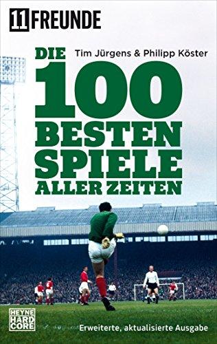 Die 100 besten Spiele aller Zeiten: Erweiterte, aktualisierte Ausgabe (German Edition)