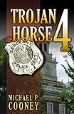 Trojan Horse 4, Michael P. Conney, 0741453525