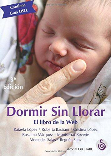 Dormir Sin Llorar: El libro de la Web (Spanish Edition) [Rafaela Lopez] (Tapa Blanda)