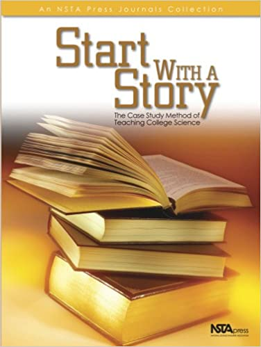Start With a Story: The Case Method of Teaching College Science