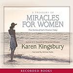 A Treasury of Miracles for Women   Karen Kingsbury