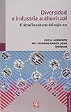 Diversidad E Industria Audiovisual: El Desafio Cultural del Siglo XXI (Comunicacion) (Spanish Edition)