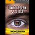 Unforeseen Justice