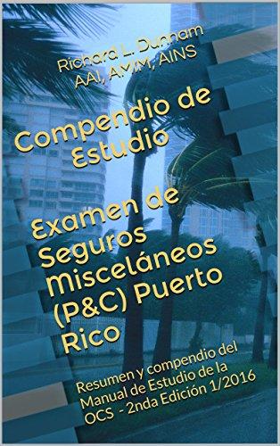 Descargar Libro Compendio De Estudio Examen De Seguros Misceláneos Puerto Rico: Resumen Y Compendio Del Manual De Estudio De La Ocs - 2nda Edición 1/2016 Richard L. Dunnam Aai Amim Ains