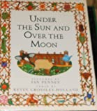 Under the Sun and over the Moon, Kevin Crossley-Holland, 0399219463