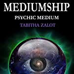 Mediumship: Psychic Medium: Channelling, Clairvoyance & Spiritual Communication for Healing and Light Work | Tabitha Zalot