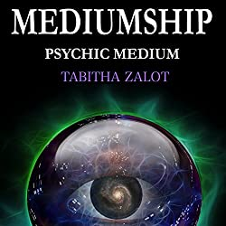Mediumship: Psychic Medium: Channelling, Clairvoyance & Spiritual Communication for Healing and Light Work