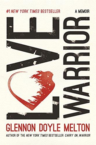 Love Warrior: A Memoir (Lower Back Pain Won T Go Away)