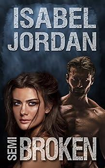 Semi-Broken: (an adult paranormal romance) (Harper Hall Investigations Book 4) by [Jordan, Isabel]