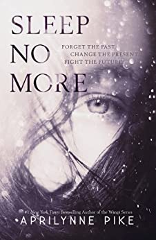 Sleep No More: (Charlotte Westing Chronicles) by [Pike, Aprilynne]