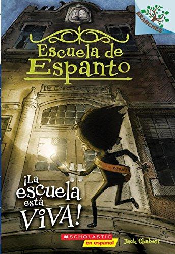 ¡La escuela está viva!: A Branches Book (Escuela de Espanto #1) (Spanish Edition)