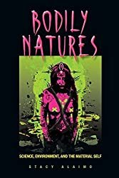 Bodily Natures: Science, Environment, and the Material Self by Stacy Alaimo (2010-10-25)