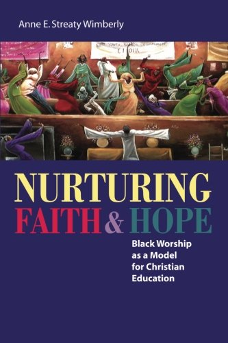 Books : Nurturing Faith and Hope: Black Worship as a Model for Christian Education