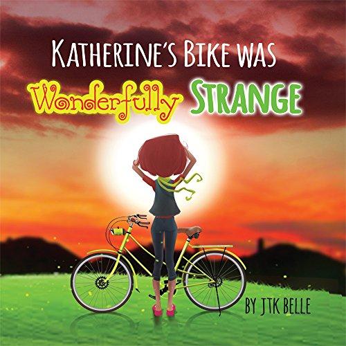 Katherine's Bike Was Wonderfully Strange (Best Bikes For Toddlers 2019)