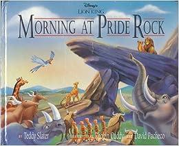 Morning At Pride Rock Disneys The Lion King Teddy Slater