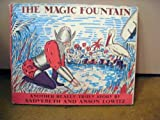 The Magic Fountain, Sadyebeth Lowitz and Anson Lowitz, 0822501341