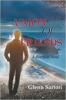 Book Union of Friends: Volume 1 (A Riverfield Novel)