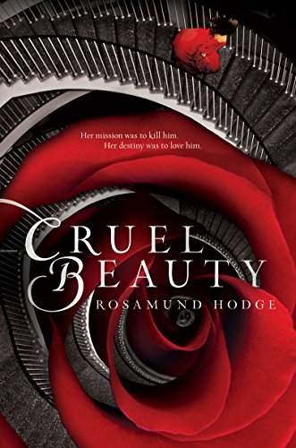 Cruel Beauty (Cruel Beauty Universe Book 1) by [Hodge, Rosamund]