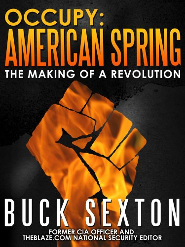 Occupy american spring the making of a revolution kindle edition occupy american spring the making of a revolution by sexton buck fandeluxe Gallery