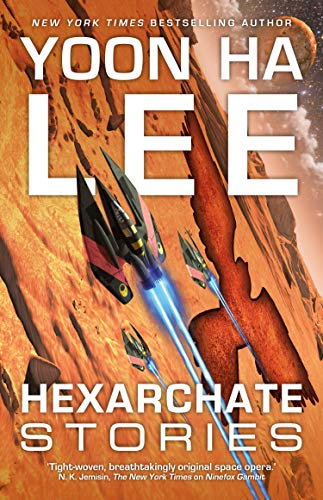Hexarchate Stories (Machineries of Empire Book 4)