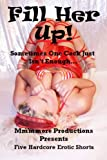 img - for Fill Her Up: Five Hardcore Group Sex Shorts book / textbook / text book