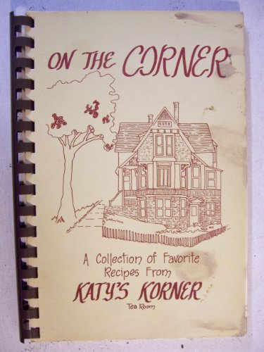 On the Corner: A Collection of Favorite Recipes From Katy's Korner Tea Room in Eureka Springs, Arkansas (Eureka Springs Arkansas compare prices)