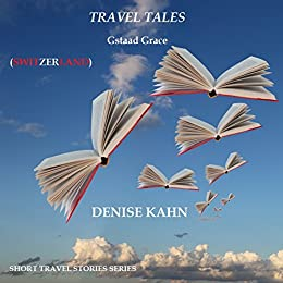 GSTAAD GRACE (TRAVEL TALES) by [Kahn, Denise]